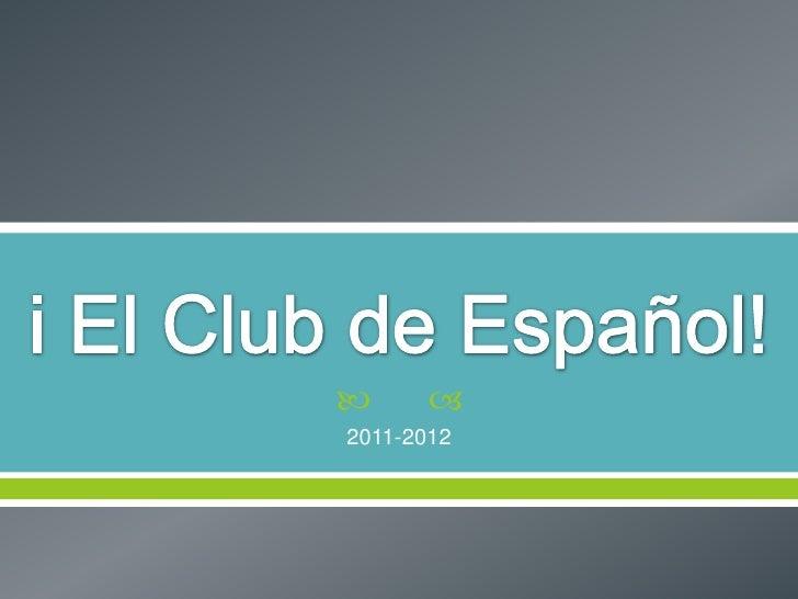 i El Club de Español! <br />2011-2012<br />