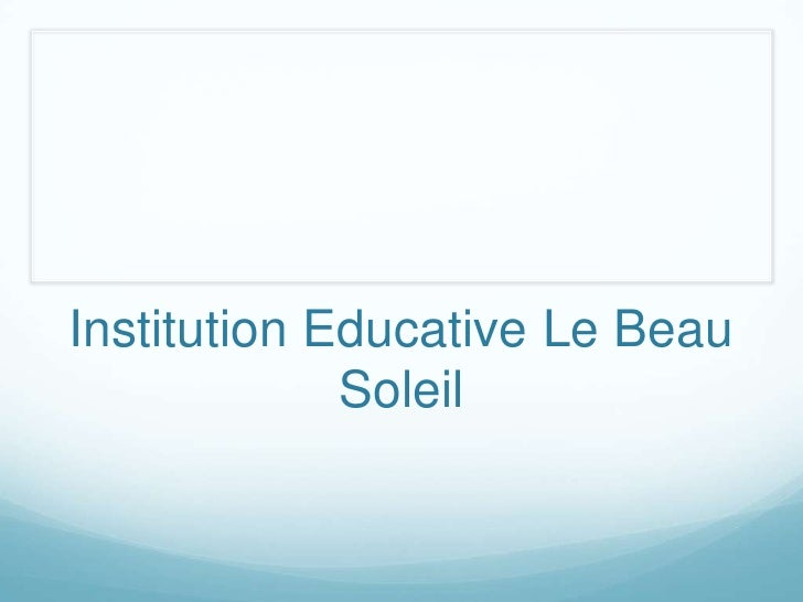 Institution Educative Le Beau             Soleil
