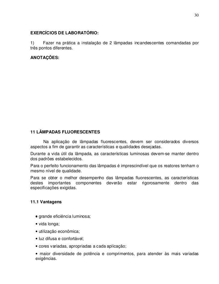 30EXERCÍCIOS DE LABORATÓRIO:1)     Fazer na prática a instalação de 2 lâmpadas incandescentes comandadas portrês pontos di...