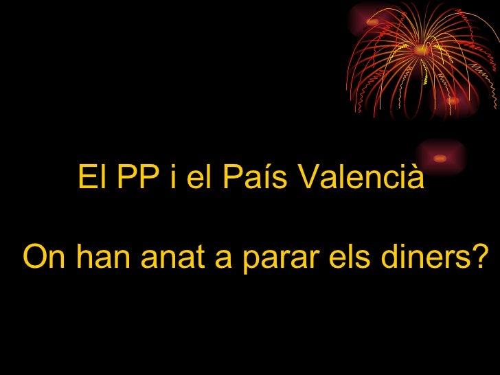 El PP i el País Valencià On han anat a parar els diners?