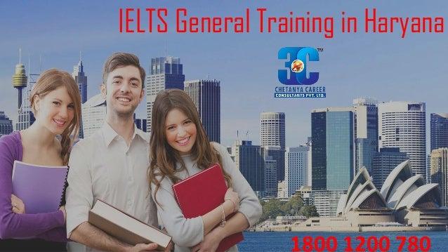 1800 1200 780 IELTS General Training in Haryana