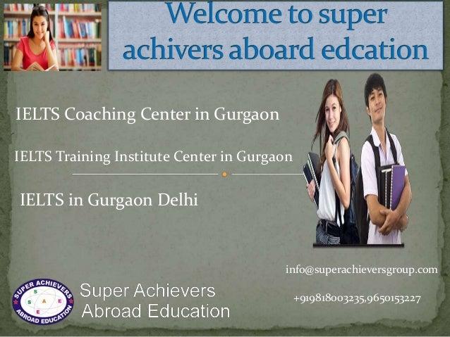 IELTS Coaching Center in Gurgaon IELTS Training Institute Center in Gurgaon IELTS in Gurgaon Delhi +919818003235,965015322...