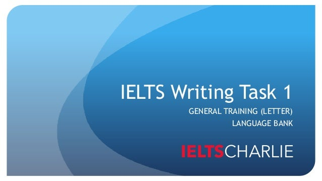 IELTS Writing Task 1 GENERAL TRAINING (LETTER) LANGUAGE BANK IELTSCHARLIE