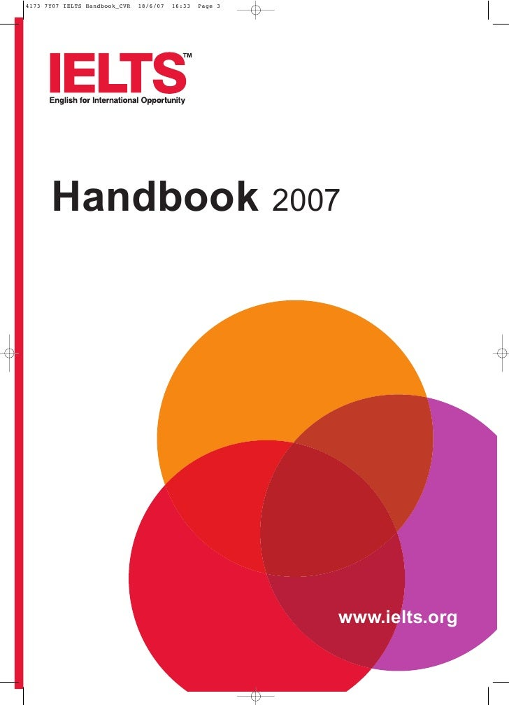 4173 7Y07 IELTS Handbook_CVR   18/6/07   16:33   Page 3      Handbook                                            2007     ...