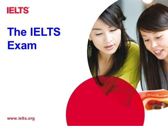 www.ielts.org The IELTS Exam