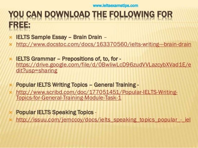 brain drain essay ielts Free essay: birla institute of technology and science - pilani kk birla goa campus a report on impact of brain drain on india by 2010a3ps120g 2010a4ps257g.