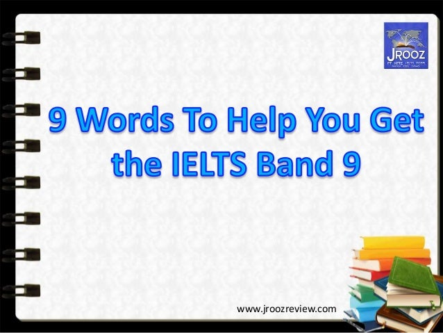 IELTS Vocabulary 9 Words to Get the IELTS Band Score 9