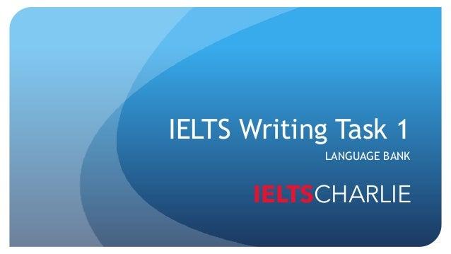 IELTS Writing Task 1 LANGUAGE BANK IELTSCHARLIE