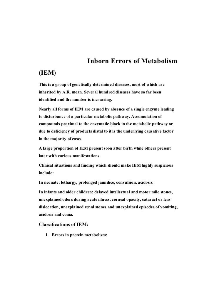 Inborn Errors of Metabolism(IEM)This is a group of genetically determined diseases, most of which areinherited by A.R. mea...