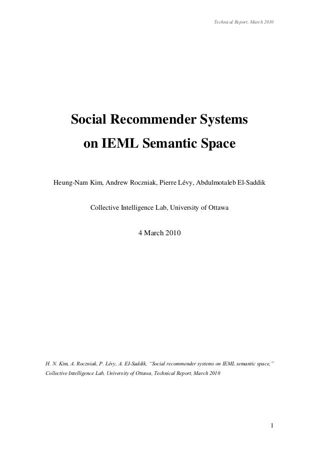 Technical Report, March 2010           Social Recommender Systems                 on IEML Semantic Space   Heung-Nam Kim, ...
