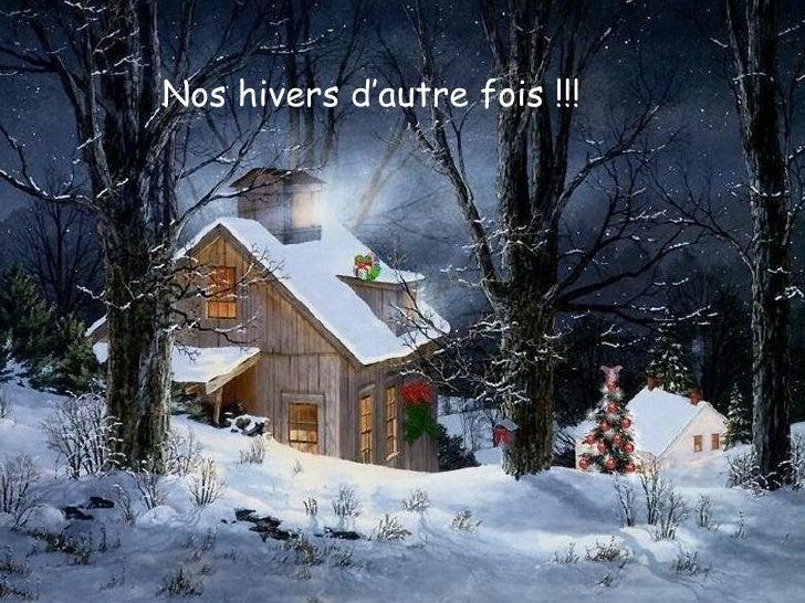 Nos hivers d'autre fois !!!