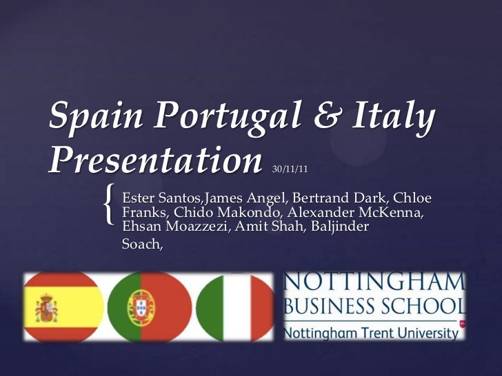 Spain Portugal & ItalyPresentation                30/11/11  {   Ester Santos,James Angel, Bertrand Dark, Chloe      Franks...