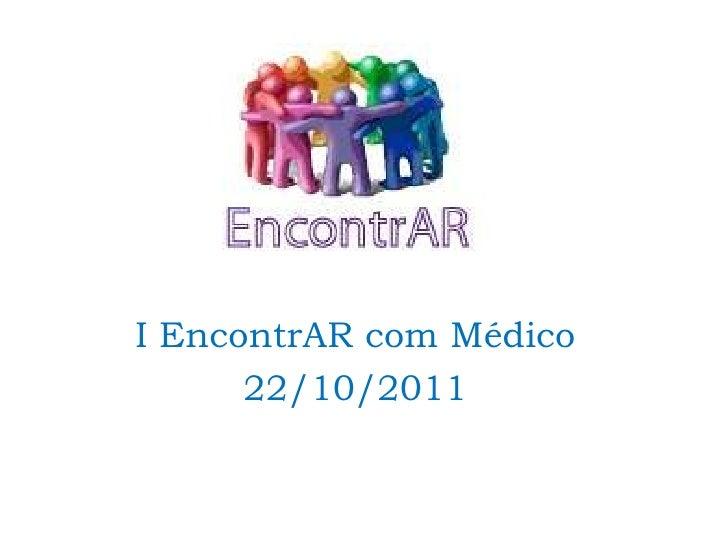 I EncontrAR com Médico      22/10/2011