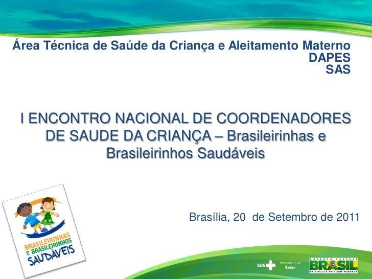 Área Técnica de Saúde da Criança e Aleitamento Materno                                                DAPES               ...