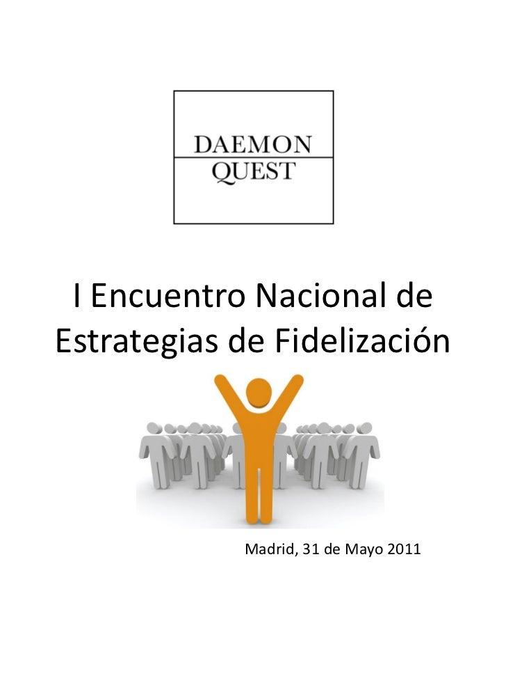 I Encuentro Nacional deEstrategias de Fidelización            Madrid, 31 de Mayo 2011