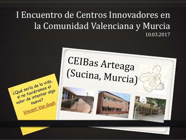 I Encuentro de Centros Innovadores en la Comunidad Valenciana y Murcia 10.03.2017
