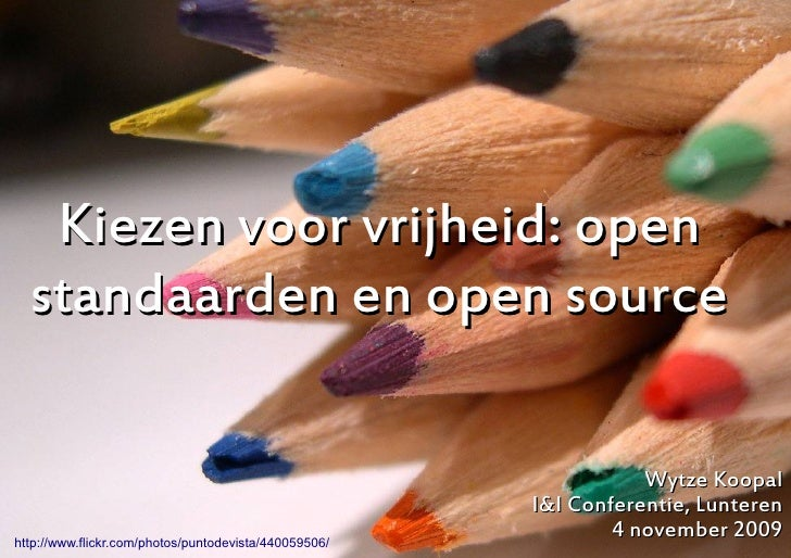 Kiezen voor vrijheid: open   standaarden en open source                                                                   ...