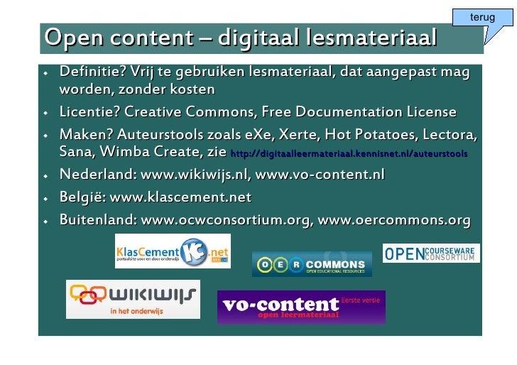 terug  Open content – digitaal lesmateriaal    Definitie? Vrij te gebruiken lesmateriaal, dat aangepast mag     worden, z...