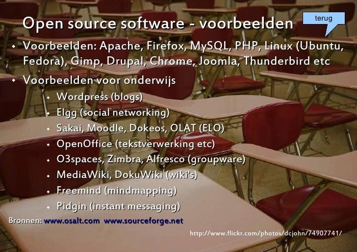 Open source software - voorbeelden                                            terug      Voorbeelden: Apache, Firefox, My...