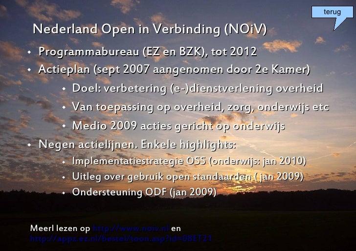 terug      Nederland Open in Verbinding (NOiV)    Programmabureau (EZ en BZK), tot 2012    Actieplan (sept 2007 aangenom...