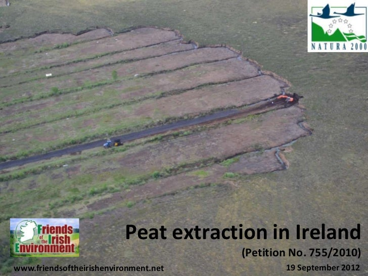 Peat extraction in Ireland                                       (Petition No. 755/2010)www.friendsoftheirishenvironment.n...