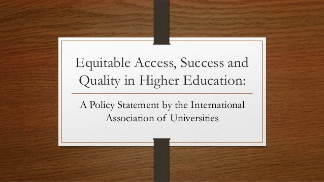 Equitable Access, Success and Quality in Higher Education: A Policy Statement by the International Association of Universi...