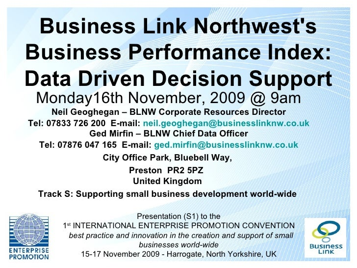 Business Link NorthwestsBusiness Performance Index:Data Driven Decision Support Monday16th November, 2009 @ 9am      Neil ...