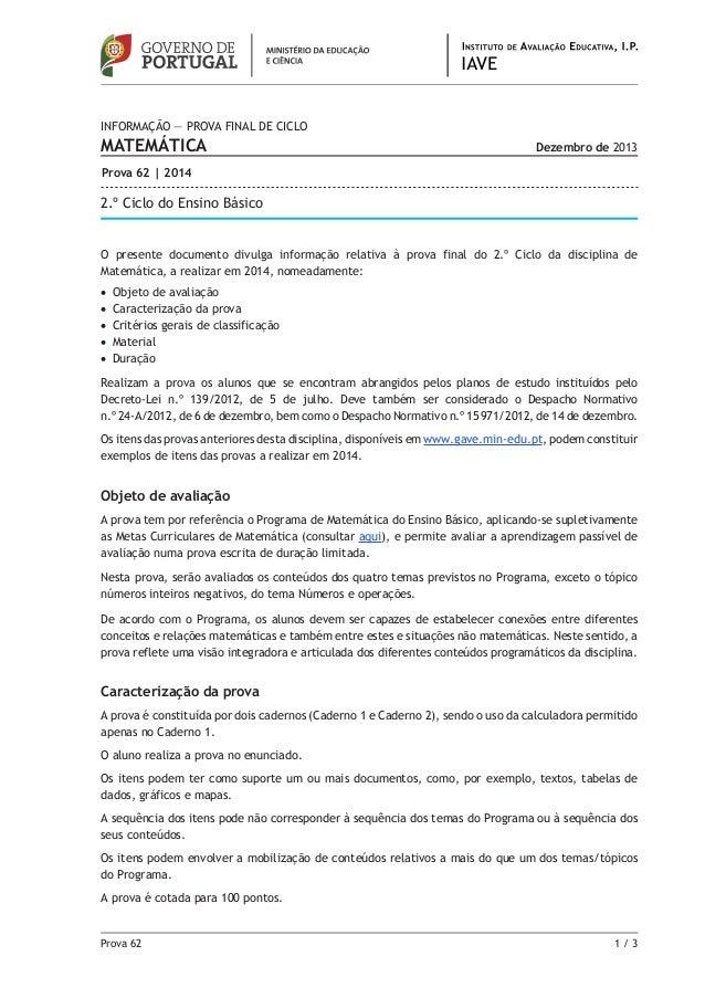 Informação — PROVA Final DE CICLO  MATEMÁTICA  Dezembro de 2013  Prova 62 | 2014  2.º Ciclo do Ensino Básico  O presente ...