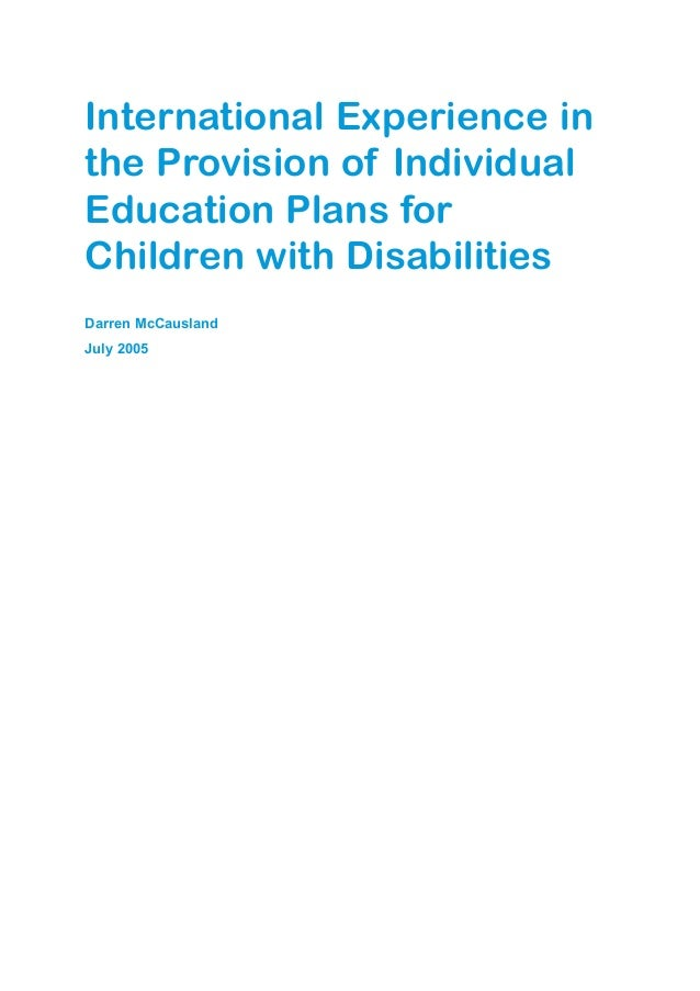 International Experience in the Provision of Individual Education Plans for Children with Disabilities Darren McCausland J...