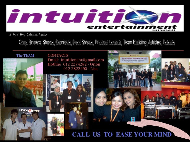The TEAM             CONTACTS                           Email: intuitionent@gmail.com                           Hotline 01...