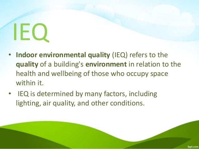 What is IEQ?