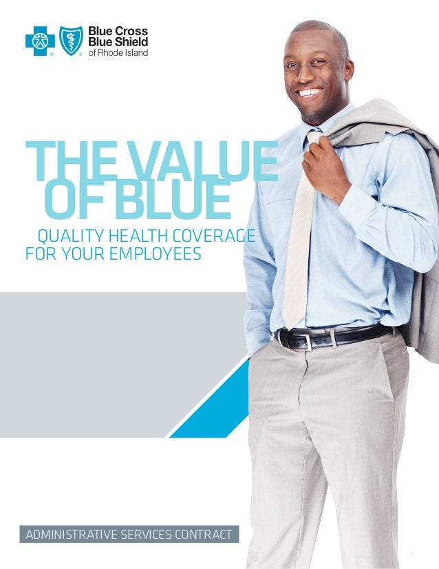 THE VALUE OF BLUE QUALITY HEALTH COVERAGE FOR YOUR EMPLOYEES  ADMINISTRATIVE SERVICES CONTRACT 1