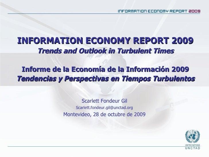 INFORMATION ECONOMY REPORT 2009 Trends and Outlook in Turbulent Times Informe de la Economía de la Información 2009 Tenden...