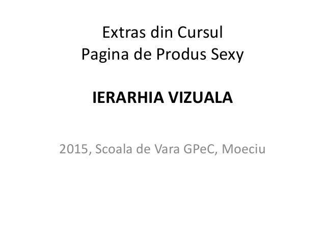 Extras din Cursul Pagina de Produs Sexy IERARHIA VIZUALA 2015, Scoala de Vara GPeC, Moeciu