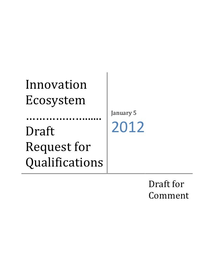 InnovationEcosystem………………......     January 5Draft            2012Request forQualifications                             Dr...