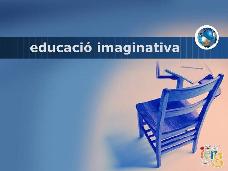 educació imaginativa