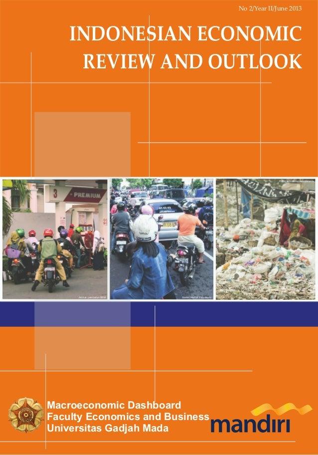 No 2/Year II/June 2013  INDONESIAN ECONOMIC REVIEW AND OUTLOOK  Potret kemiskinan di Indonesia  Antrian pembelian BBM  Kem...