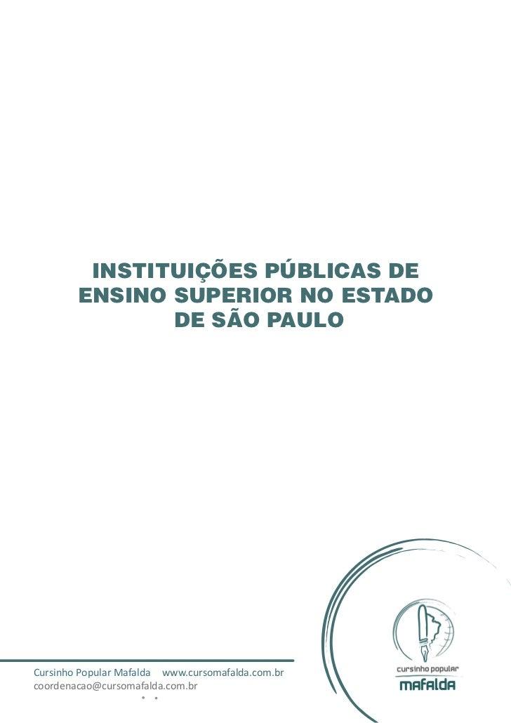 INSTITUIÇÕES PÚBLICAS DE        ENSINO SUPERIOR NO ESTADO               DE SÃO PAULOCursinho Popular Mafalda www.cursomafa...