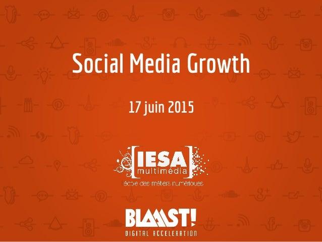 Social Media Growth 17 juin 2015