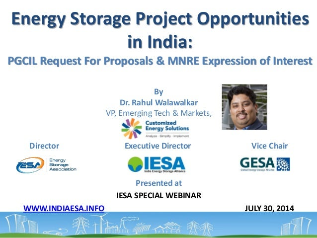 Energy Storage Project Opportunities in India: PGCIL Request For Proposals & MNRE Expression of Interest Presented at IESA...
