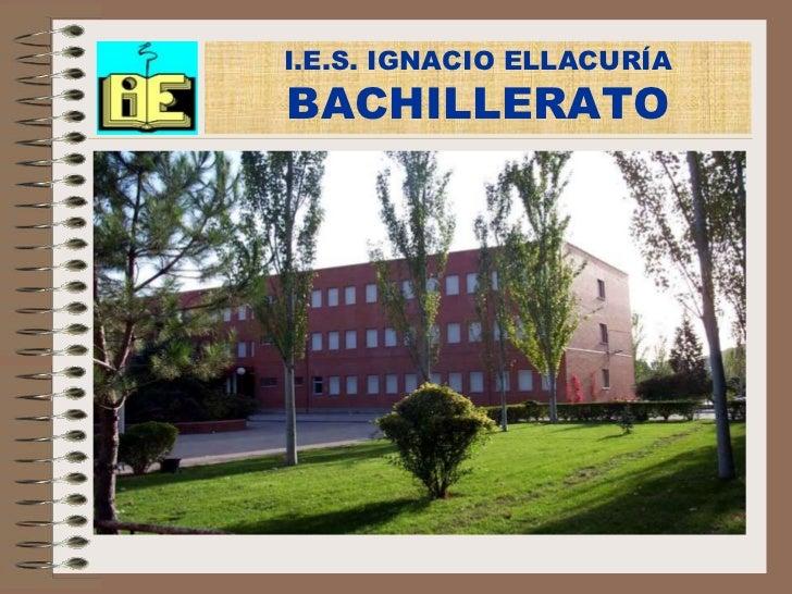 I.E.S. IGNACIO ELLACURÍABACHILLERATO