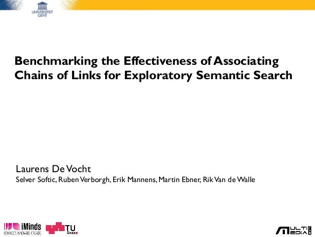 Benchmarking the Effectiveness of Associating Chains of Links for Exploratory Semantic Search Laurens DeVocht Selver Softi...