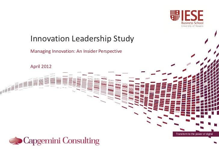Innovation Leadership StudyManaging Innovation: An Insider PerspectiveApril 2012                                          ...