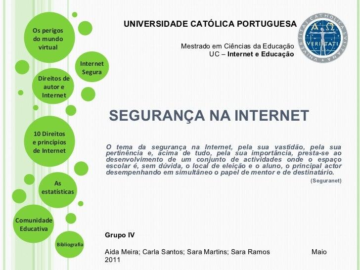 SEGURANÇA NA INTERNET <ul><li>O tema da segurança na Internet, pela sua vastidão, pela sua pertinência e, acima de tudo, p...