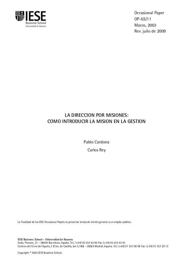IESE Business School-Universidad de Navarra - 1 LA DIRECCION POR MISIONES: COMO INTRODUCIR LA MISION EN LA GESTION Pablo C...
