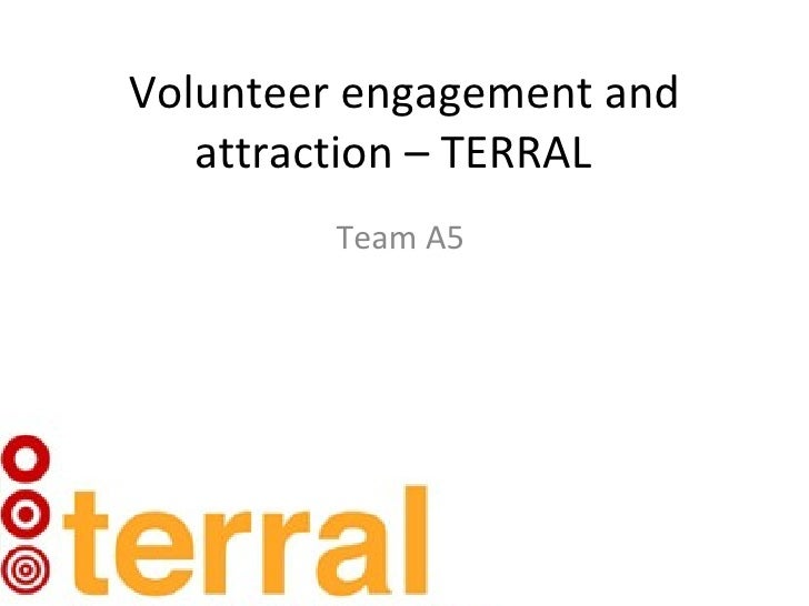 Volunteer engagement and   attraction – TERRAL         Team A5