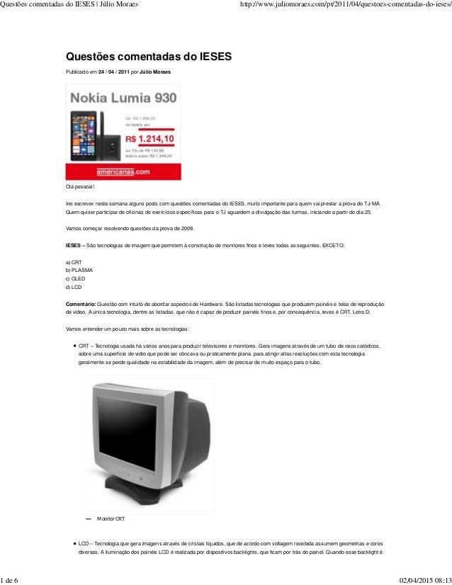 Questões comentadas do IESES Publicado em 24 / 04 / 2011 por Júlio Moraes Olá pessoal! Irei escrever nesta semana alguns p...