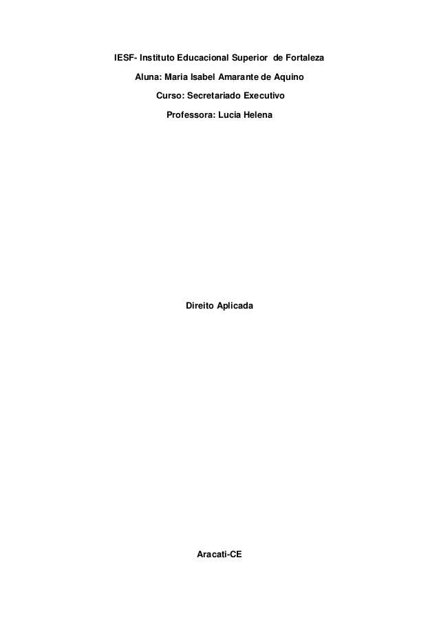 IESF- Instituto Educacional Superior de Fortaleza    Aluna: Maria Isabel Amarante de Aquino         Curso: Secretariado Ex...