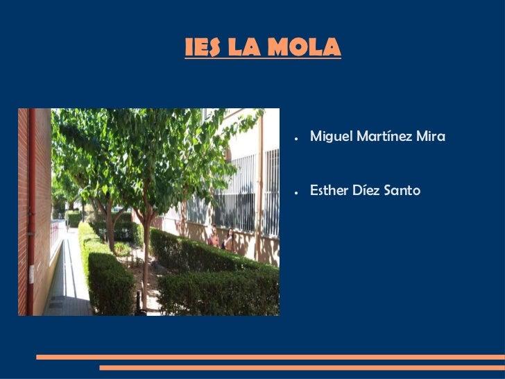 IES LA MOLA       ●   Miguel Martínez Mira       ●   Esther Díez Santo