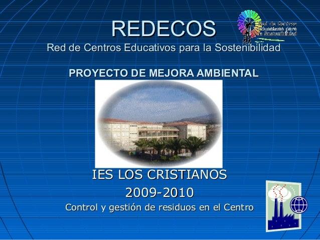 REDECOSREDECOS Red de Centros Educativos para la SostenibilidadRed de Centros Educativos para la Sostenibilidad PROYECTO D...